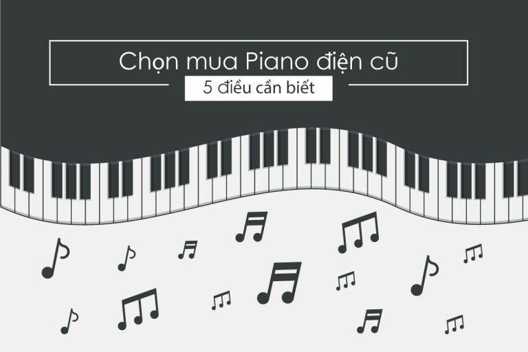 thienvv.com 5 dieu can biet khi chon mua piano dien cu